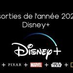 les sorties de l'année 2021 sur Disney+