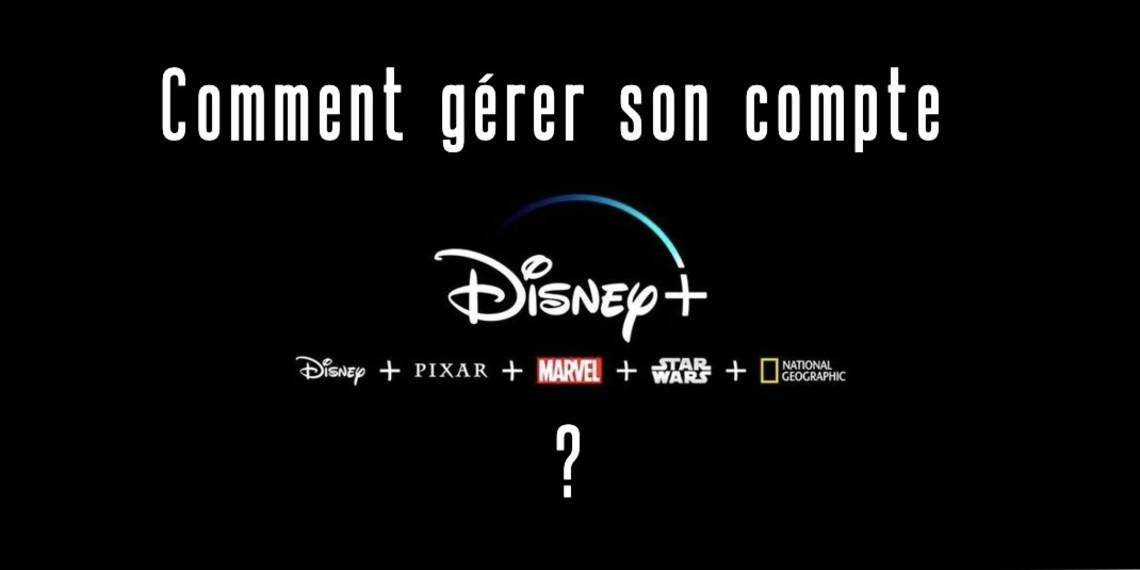Comment gérer son compte Disney+ ?